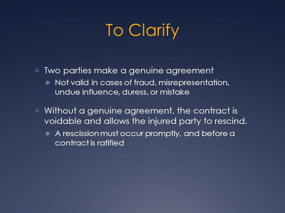 To Clarify Two parties make a genuine agreement