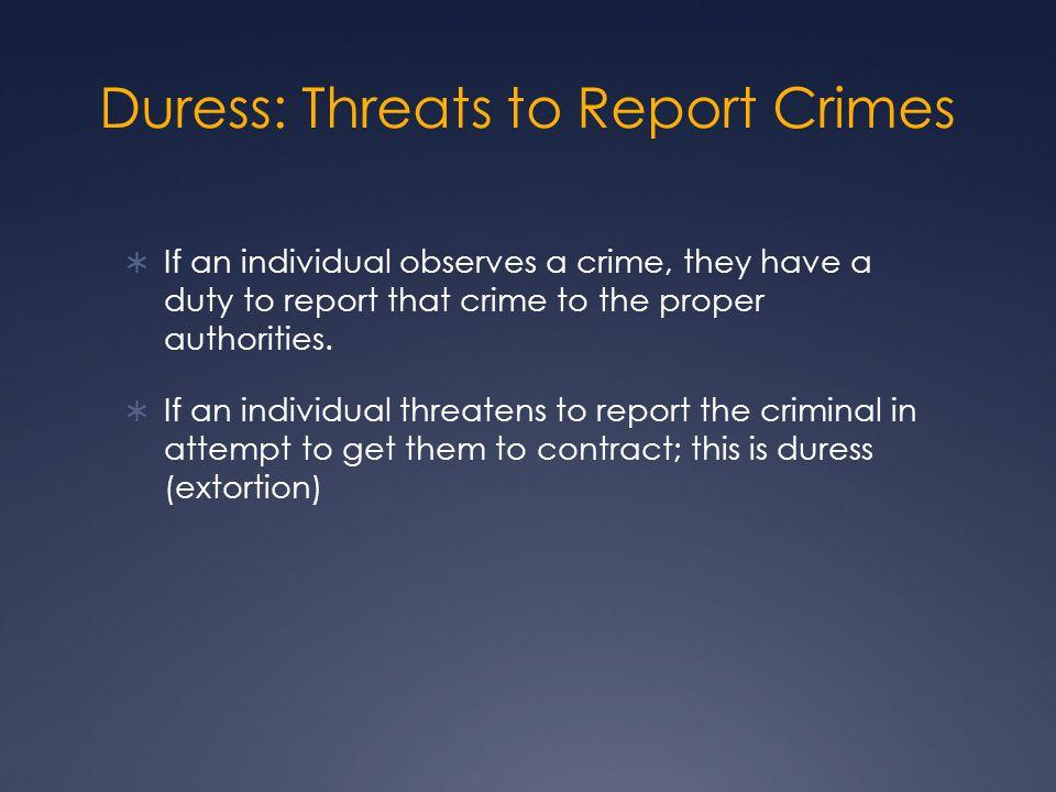 Duress: Threats to Report Crimes