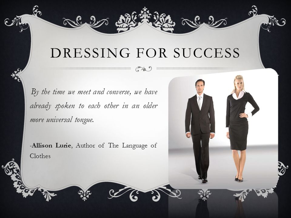 DRESSING FOR SUCCESS -Allison Lurie, Author of The Language of Clothes