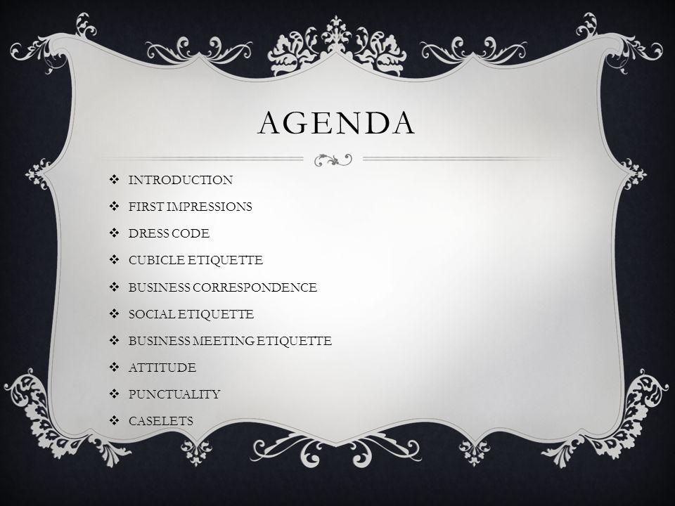AGENDA INTRODUCTION FIRST IMPRESSIONS DRESS CODE CUBICLE ETIQUETTE
