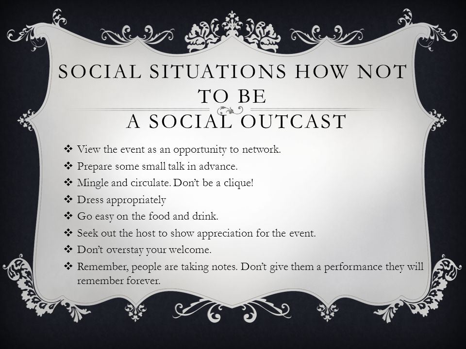 Social Situations How not to be a Social Outcast