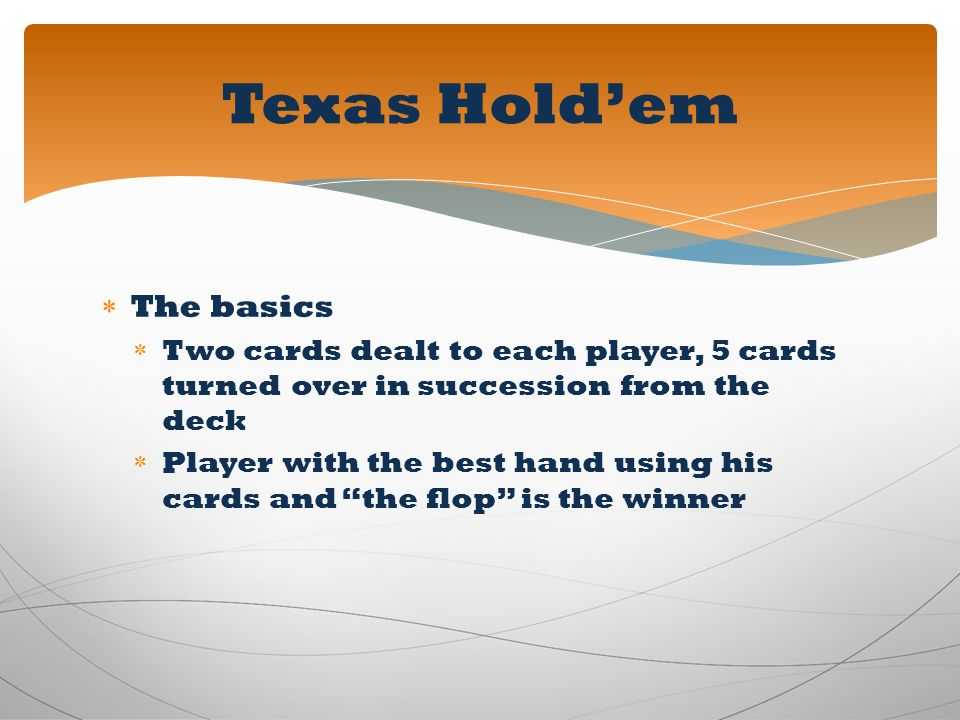Texas Hold'em The basics