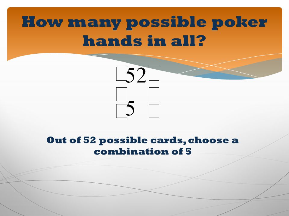 How many possible poker hands in all