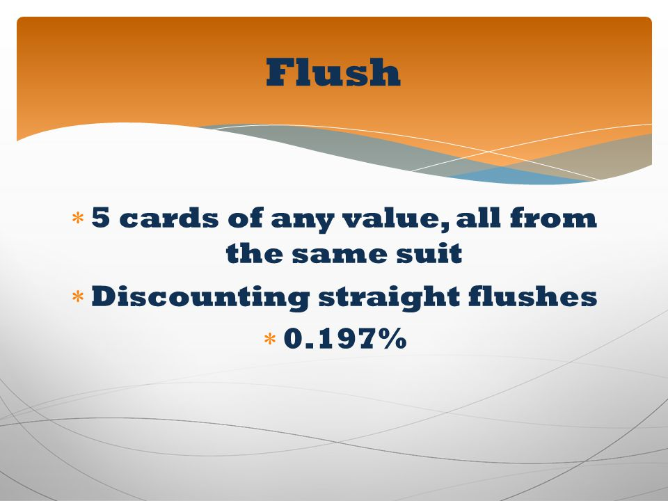 Flush 5 cards of any value, all from the same suit