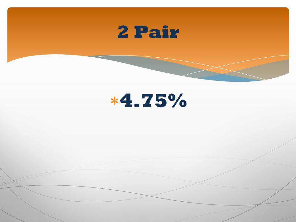 2 Pair 4.75%