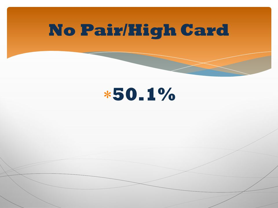 No Pair/High Card 50.1%