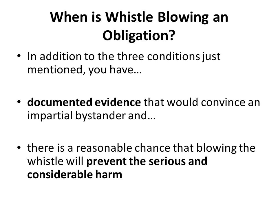 When is Whistle Blowing an Obligation