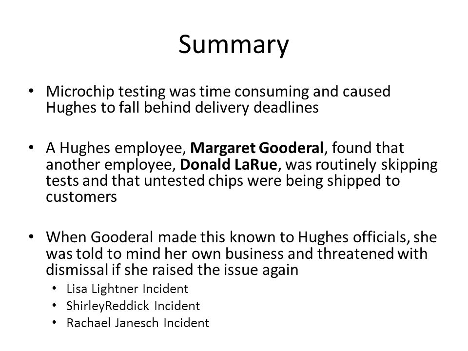 Summary Microchip testing was time consuming and caused Hughes to fall behind delivery deadlines.