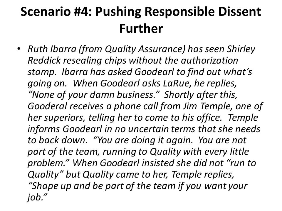 Scenario #4: Pushing Responsible Dissent Further