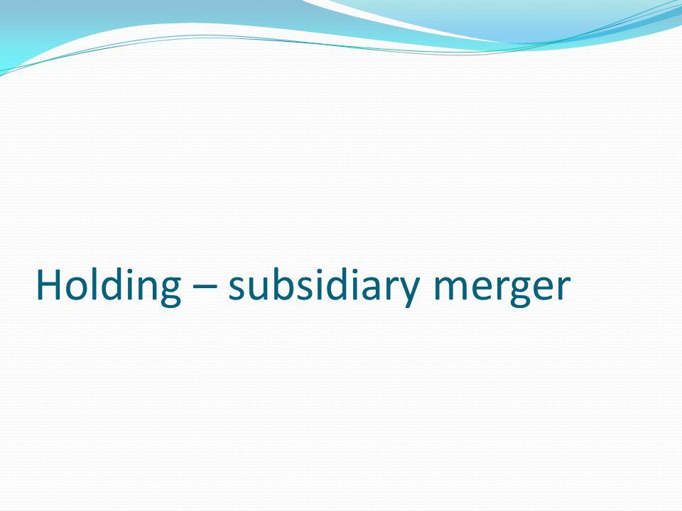 Holding – subsidiary merger
