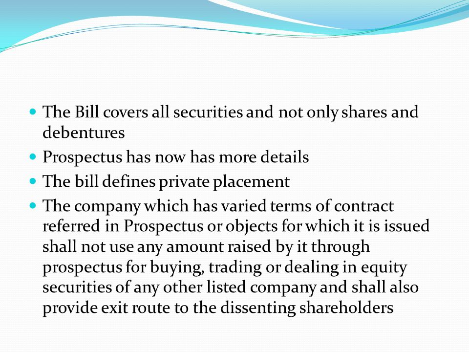 The Bill covers all securities and not only shares and debentures