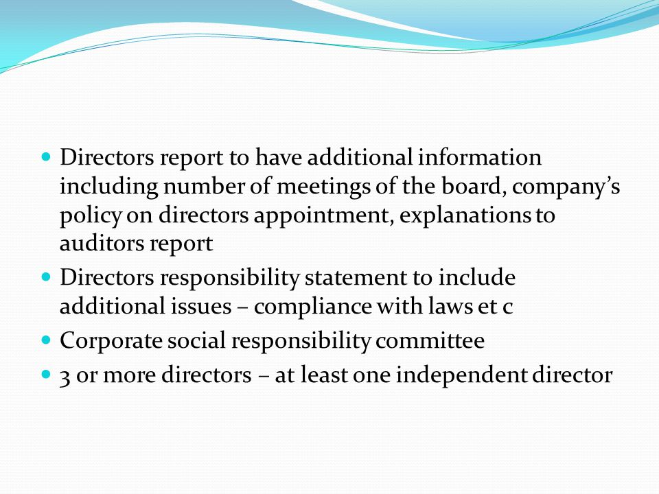 Directors report to have additional information including number of meetings of the board, company's policy on directors appointment, explanations to auditors report