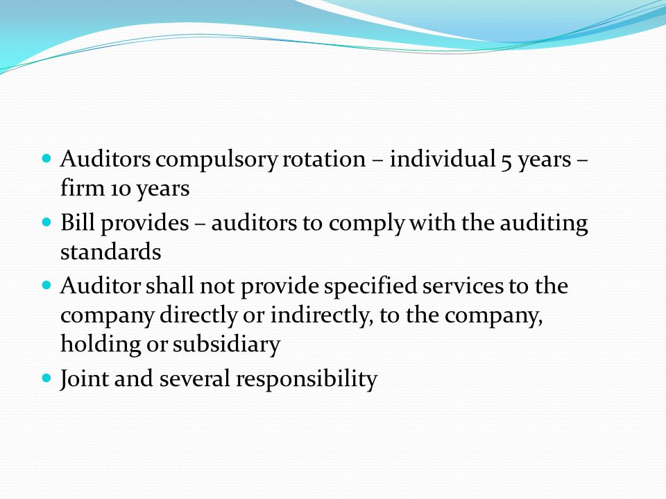 Auditors compulsory rotation – individual 5 years – firm 10 years