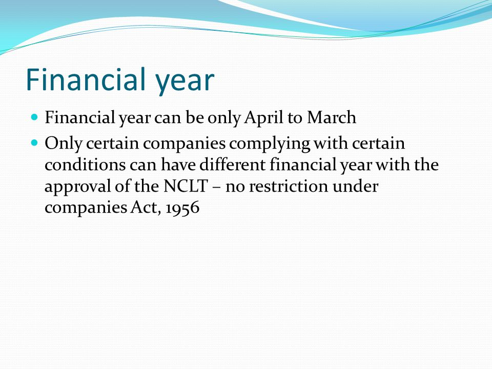 Financial year Financial year can be only April to March