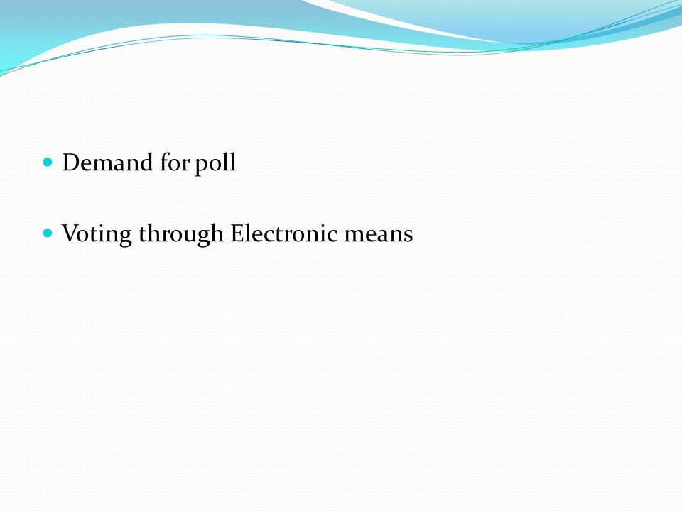 Demand for poll Voting through Electronic means