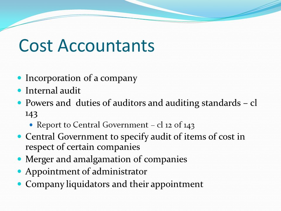 Cost Accountants Incorporation of a company Internal audit