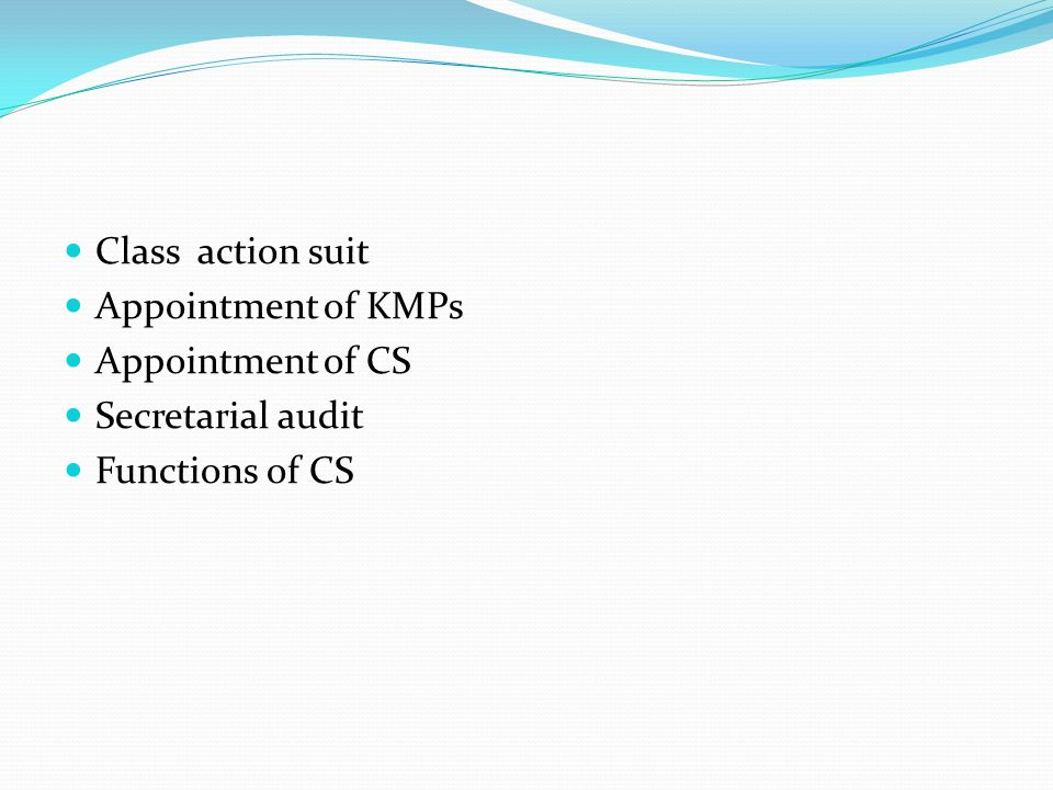 Class action suit Appointment of KMPs Appointment of CS Secretarial audit Functions of CS