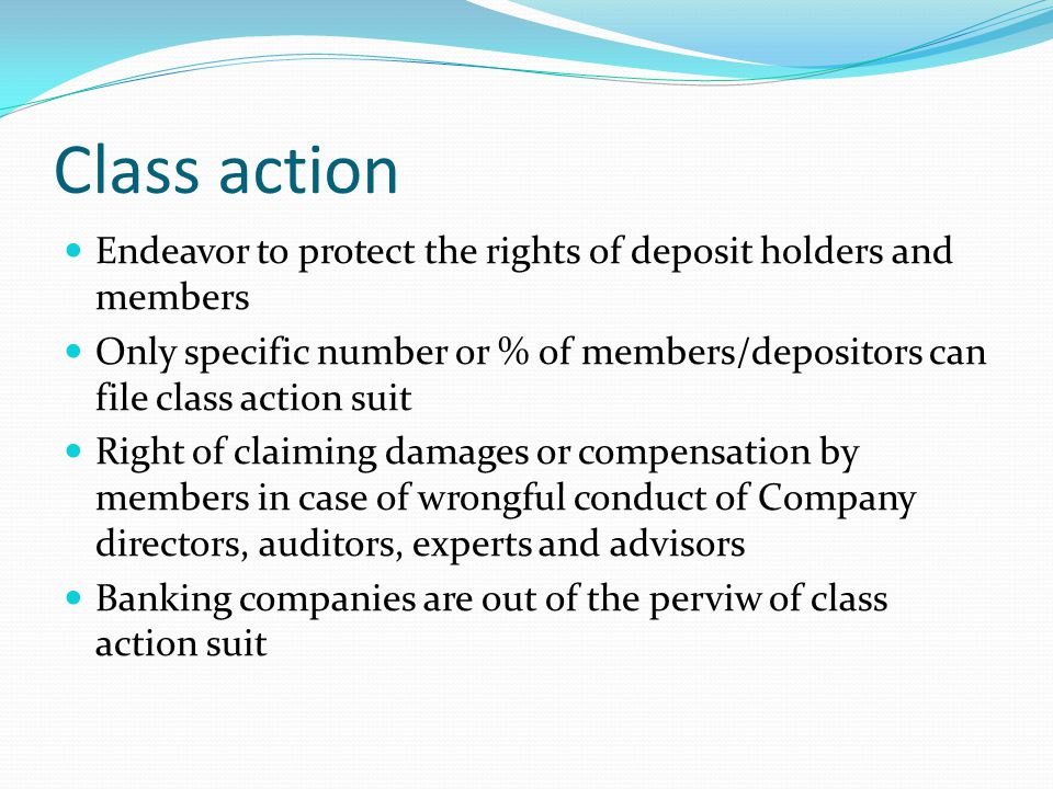 Class action Endeavor to protect the rights of deposit holders and members.