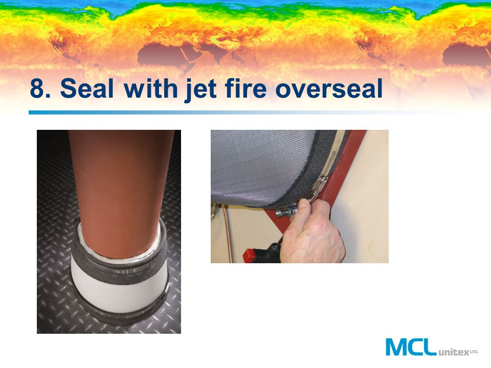 8. Seal with jet fire overseal