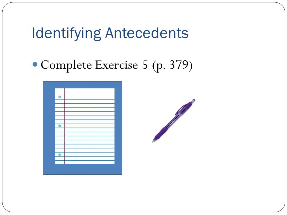 Identifying Antecedents