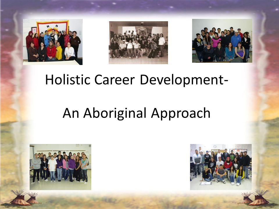 Holistic Career Development- An Aboriginal Approach