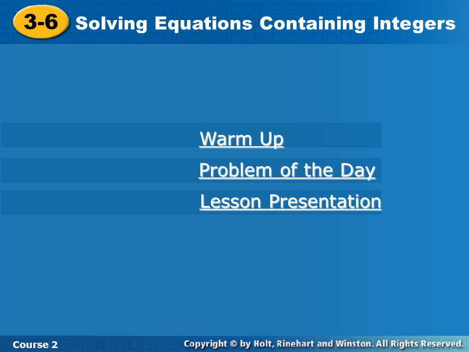 3-6 Solving Equations Containing Integers Warm Up Problem of the Day