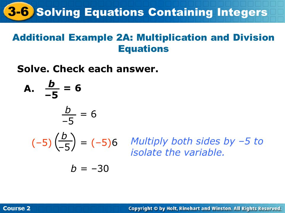 Additional Example 2A: Multiplication and Division Equations