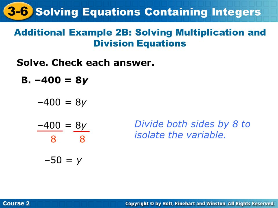 Additional Example 2B: Solving Multiplication and Division Equations