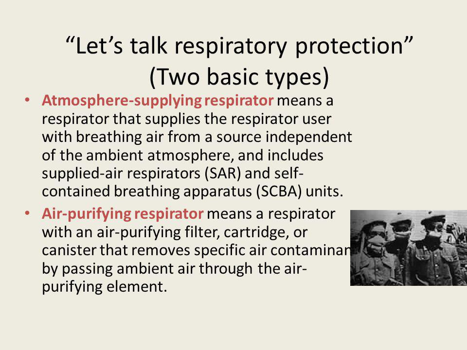 Let's talk respiratory protection (Two basic types)