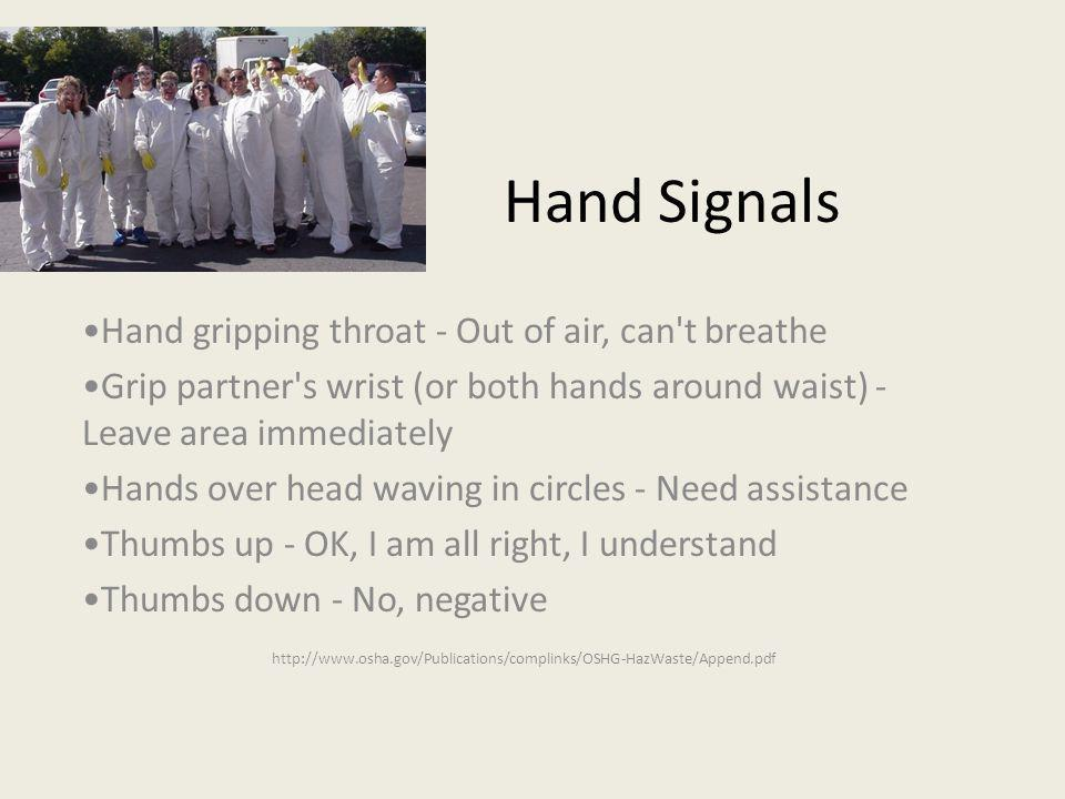 Hand Signals •Hand gripping throat - Out of air, can t breathe