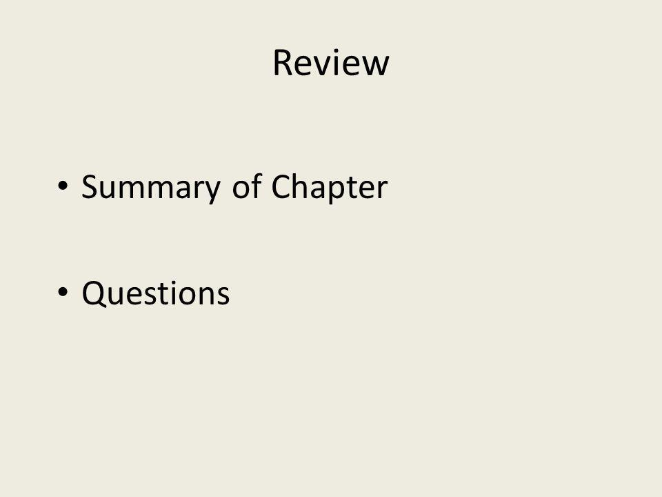 Review Summary of Chapter Questions Summarize PPE