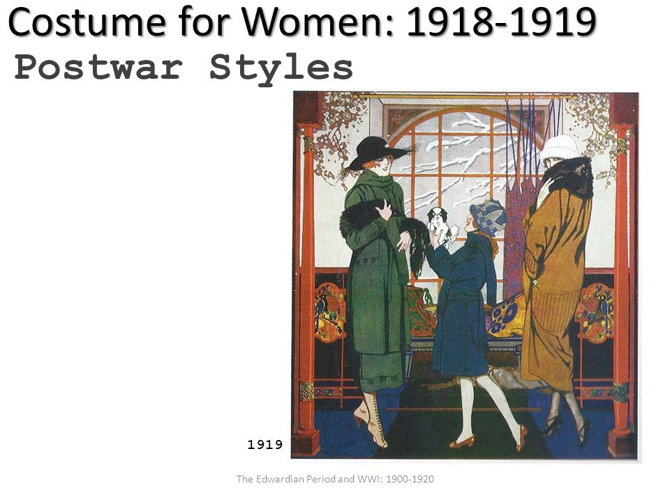 The Edwardian Period and WWI: 1900-1920