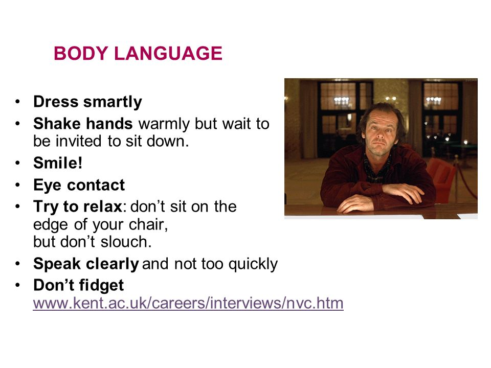 BODY LANGUAGE Dress smartly