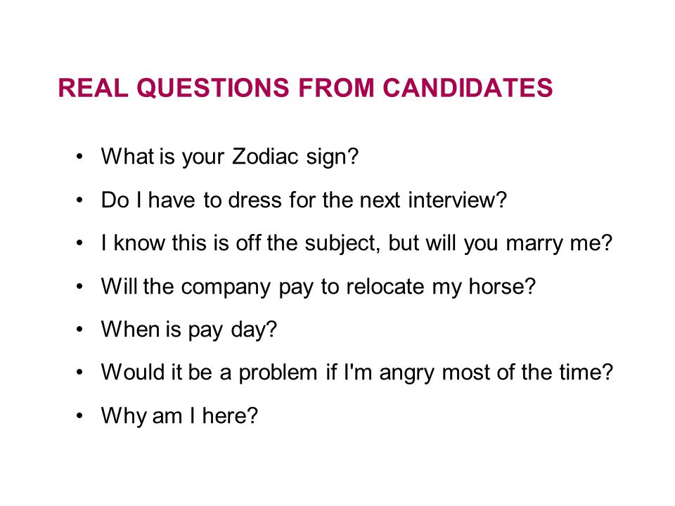 REAL QUESTIONS FROM CANDIDATES