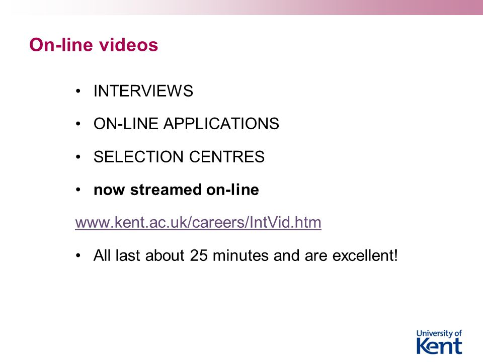 On-line videos INTERVIEWS ON-LINE APPLICATIONS SELECTION CENTRES