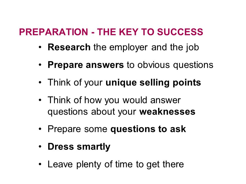 PREPARATION - THE KEY TO SUCCESS