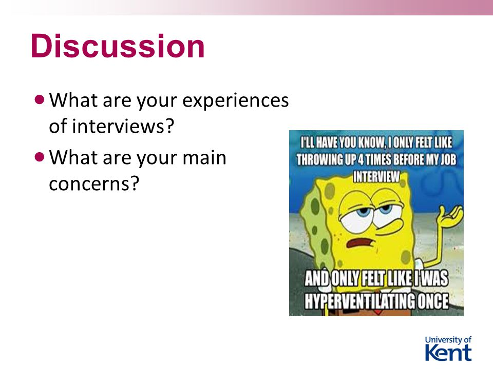 Discussion What are your experiences of interviews