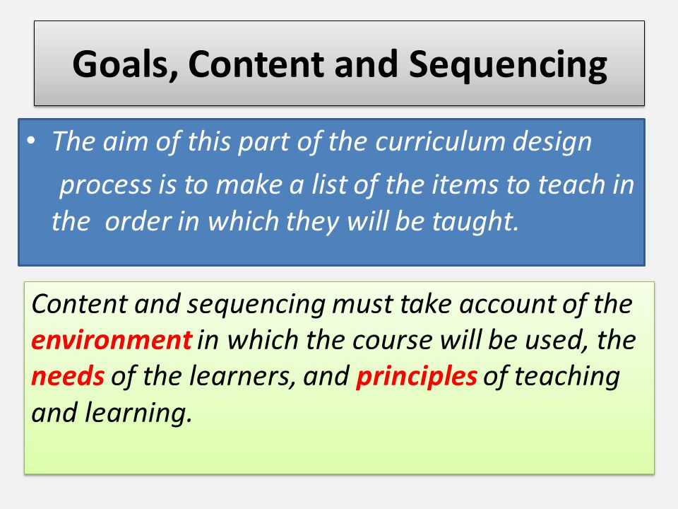 Goals, Content and Sequencing