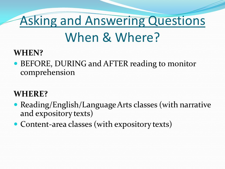 Asking and Answering Questions When & Where