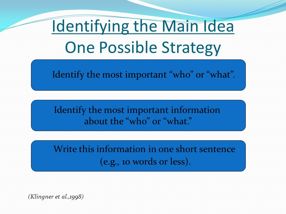 Identifying the Main Idea One Possible Strategy
