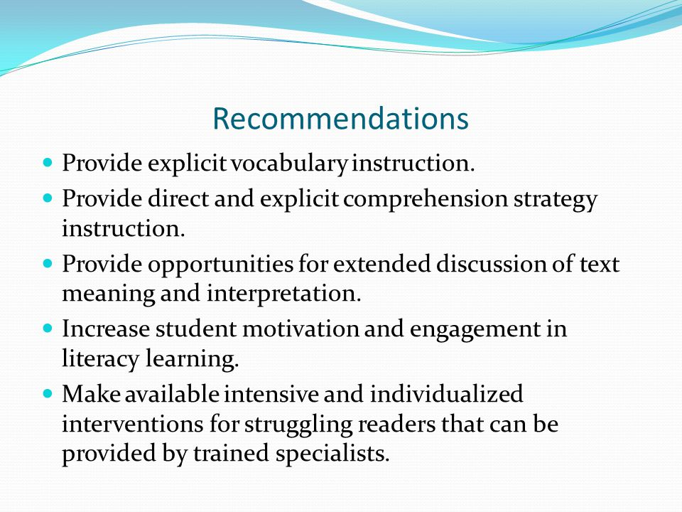 Recommendations Provide explicit vocabulary instruction.