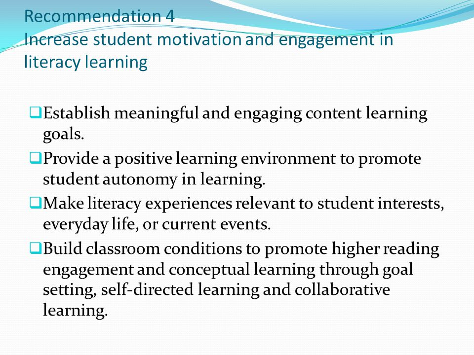 Recommendation 4 Increase student motivation and engagement in literacy learning