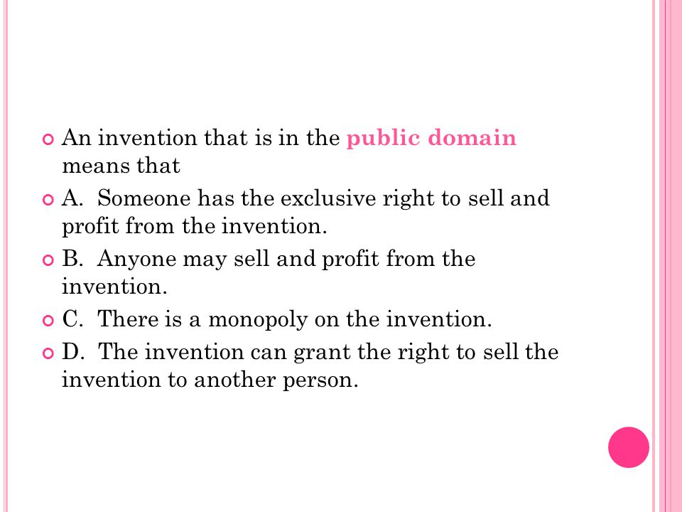 An invention that is in the public domain means that