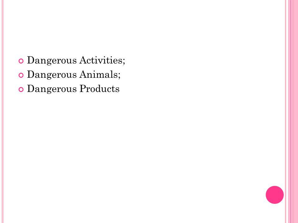 Dangerous Activities;
