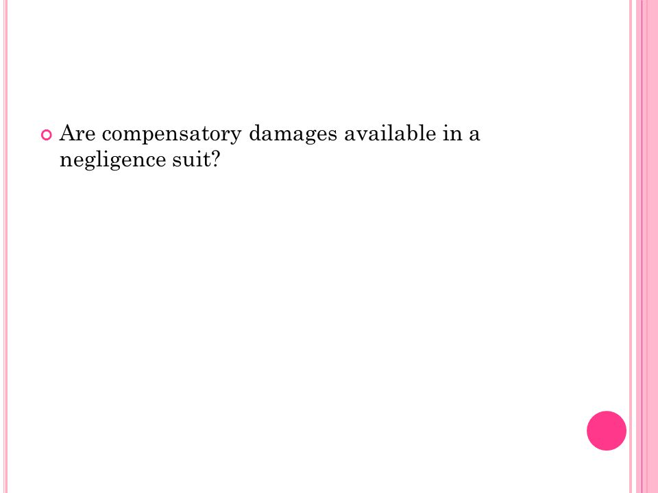 Are compensatory damages available in a negligence suit