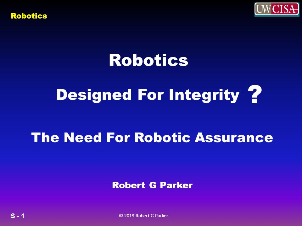 The Need For Robotic Assurance