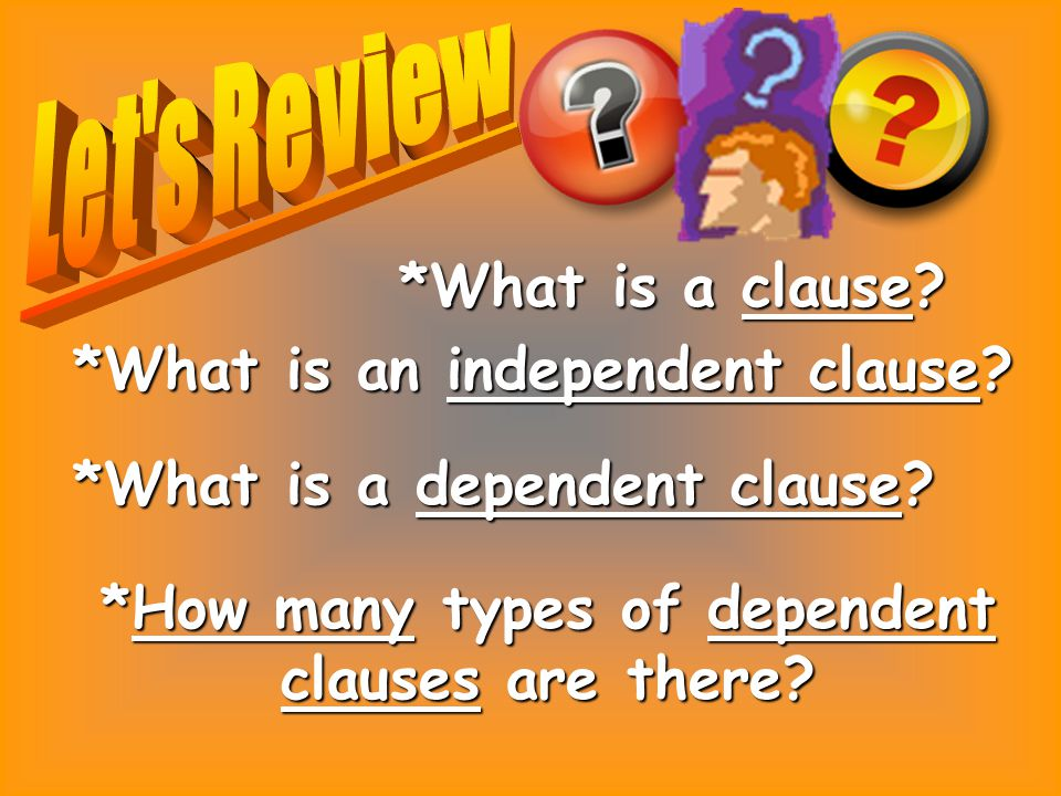*How many types of dependent clauses are there
