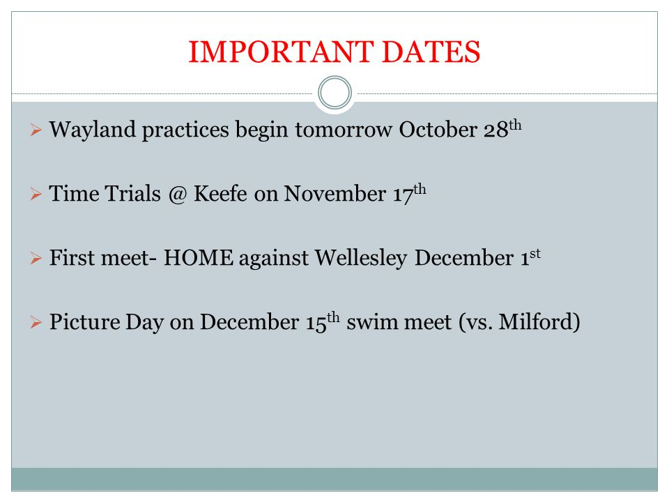 IMPORTANT DATES Wayland practices begin tomorrow October 28th