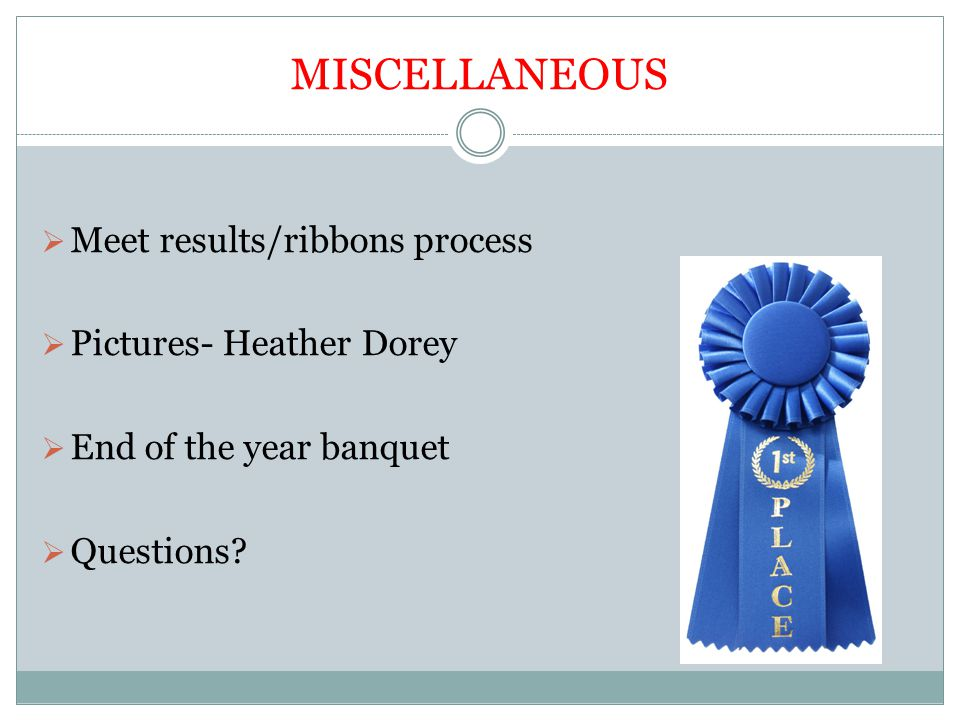 MISCELLANEOUS Meet results/ribbons process Pictures- Heather Dorey