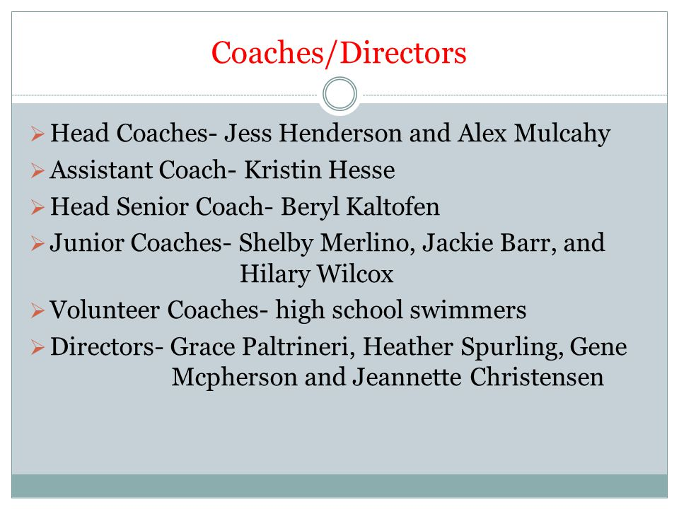 Coaches/Directors Head Coaches- Jess Henderson and Alex Mulcahy